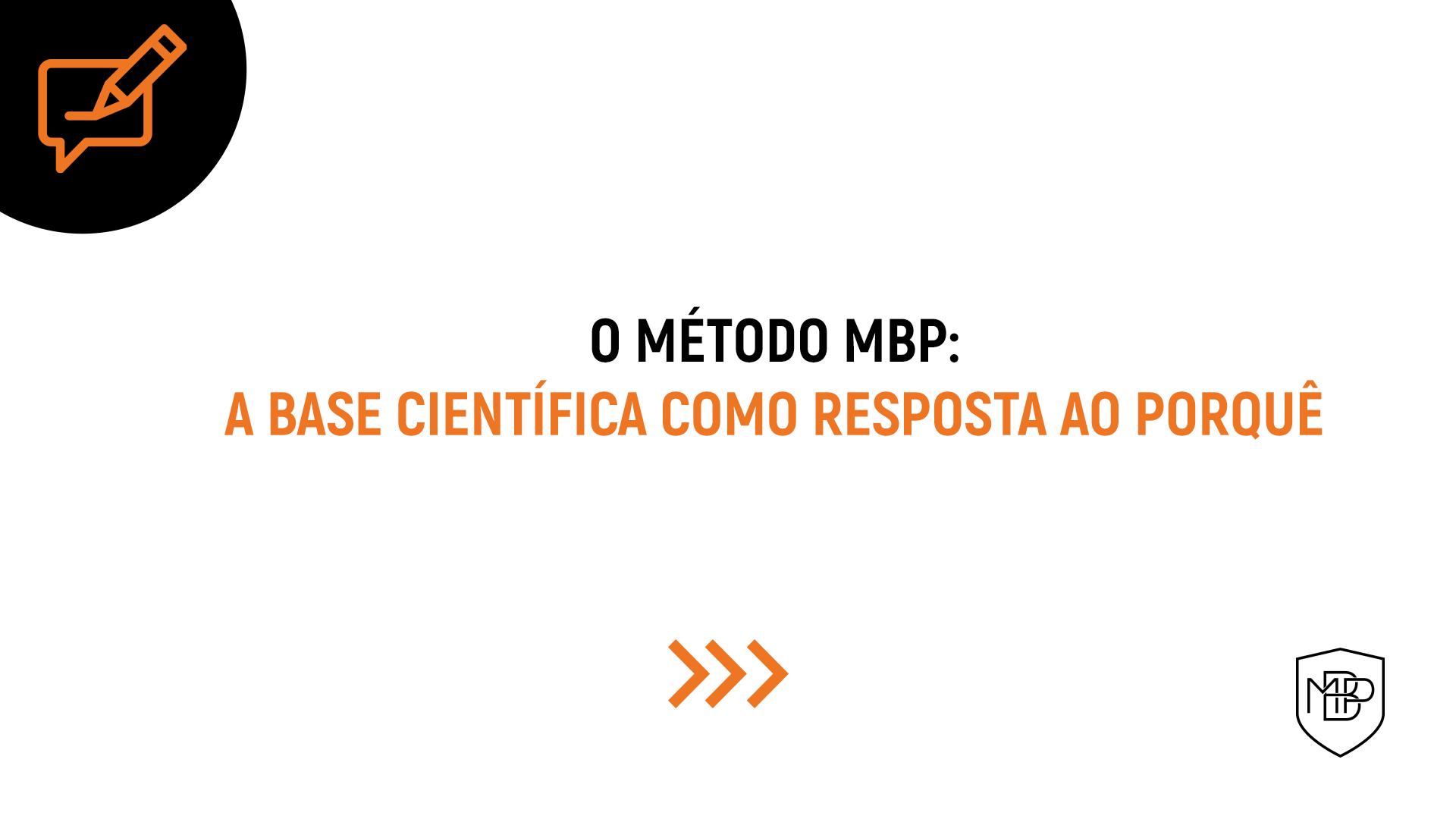"You are currently viewing O ""PORQUÊ"" DENTRO DO MÉTODO MBP"